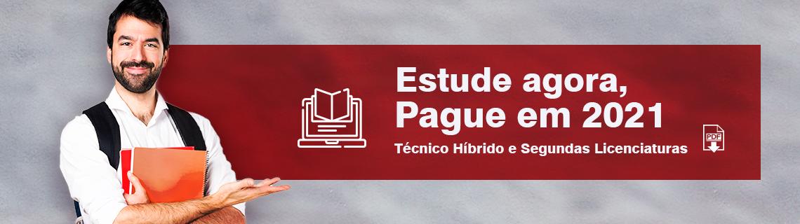 ESTUDE-AGORA,-PAGUE-EM-2021----TÉCNICO-HÍBRIDO-E-SEGUNDAS-LICENCIATURAS